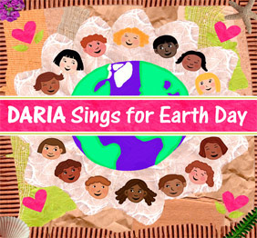 Daria Sings for Earth Day CD for Children Free Download! Celebrate Earth Day!!
